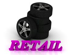 Stock Illustration of RETAIL- bright letters and rims mashine black wheels on a white background