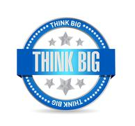 think big seal sign concept - stock illustration