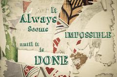 Inspirational message - It Always Seems Impossible Until It Is Done - stock illustration
