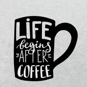 Life begins after coffee. - stock illustration