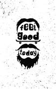 Feel good today. Hipster Motivational poster - stock illustration