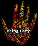 Stop Being Lazy Represents Warning Sign And Danger Stock Illustration