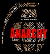 Anarchy Word Indicates Absence Of Government And Anarchic Stock Illustration