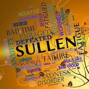 Sullen Word Represents Bad Tempered And Angry - stock illustration