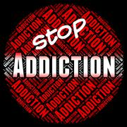 Stop Addiction Shows Fixation Restriction And No Stock Illustration
