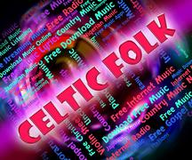 Celtic Folk Represents Sound Track And Gaelic - stock illustration