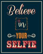 "Inspirational quote. ""Believe in your selfie"" - stock illustration"