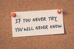 If you never try you will never know - stock photo