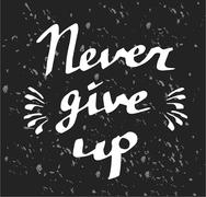 Hand drawn typography poster Never give up - stock illustration