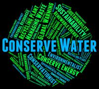 Conserve Water Represents Preserve Aqua And Save - stock illustration