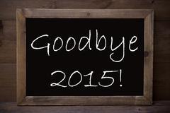 Chalkboard With Goodbye 2015 Stock Photos