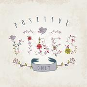 Floral elements of vintage. Phrase possitive vibes only - stock illustration