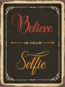 """Retro metal sign """"Believe in your selfie"""" Stock Illustration"""