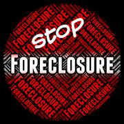 Stop Foreclosure Means Repayments Stopped And Foreclose Piirros