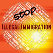 Stop Illegal Immigration Means Against The Law And Banned Piirros