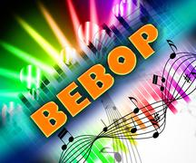 Bebop Music Represents Sound Track And Be-Bop Stock Illustration