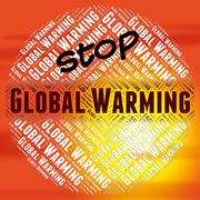 Stop Global Warming Indicates Warning Sign And Atmosphere - stock illustration