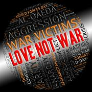 Love Not War Represents Military Action And Adoration - stock illustration