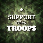 Support our troops. Military slogan poster on geometric camouflage background - stock illustration