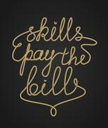 Inspirational rope lettering, Skills pay the bills, self development, career  - stock illustration