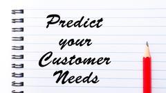 Predict Your Customer Needs - stock photo