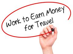Man Hand writing Work to Earn Money for Travel with marker on visual screen - stock photo