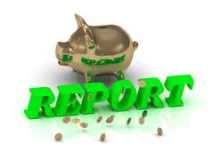 REPORT- inscription of green letters and gold Piggy on white background Stock Illustration