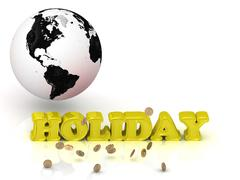 HOLIDAY- bright color letters, black and white Earth on a white background - stock illustration
