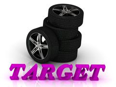 TARGET- bright letters and rims mashine black wheels on a white background Stock Illustration