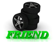 FRIEND- bright letters and rims mashine black wheels on a white background - stock illustration