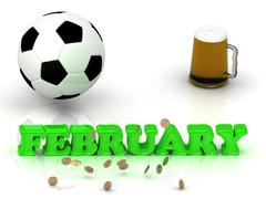 FEBRUARY- bright green letters, ball, money and cup beer on white background Stock Illustration