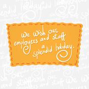 Wish our employers and staff a splendid holiday. Handwritten vector calligraphy - stock illustration