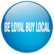 be loyal buy local blue round gel isolated push button - stock illustration