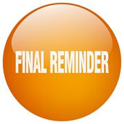final reminder orange round gel isolated push button - stock illustration