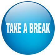 take a break blue round gel isolated push button - stock illustration