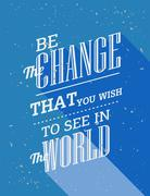 Inspirational quote. Be the change you want to see in he world - stock illustration