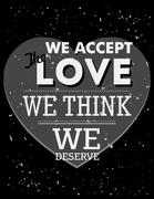 Inspirational quote. We accept the love we think we deserve - stock illustration