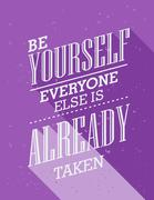 Inspirational quote. Be yourself everyone else is already taken - stock illustration