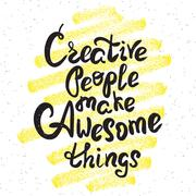 Creative people make awesome things Stock Illustration