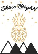 Glitter shimmery pineapple print with shine bright text quote - stock illustration