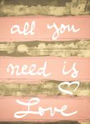 Concept image of All You Need is Love motivational quote hand written on vint - stock photo