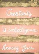 Concept image of Creativity is Intelligence Having Fun motivational quote han Stock Photos