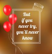 phrase But if you never try, youll never know. Vector illustration. Text in a - stock illustration