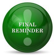 Final reminder icon. Internet button on white background.. - stock illustration