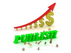 PUBLISH- bright color letters and graphic growing dollars and red arrow on a Stock Illustration