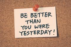 be better than you were yesterday - stock photo