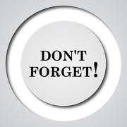 Don't forget, reminder icon. Internet button on white background.. Stock Illustration