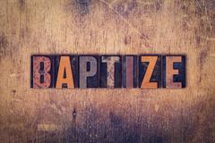 Stock Photo of Baptize Concept Wooden Letterpress Type