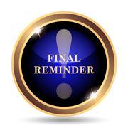 Final reminder icon. Internet button on white background.. Stock Illustration