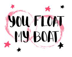 You float my boat. Hand drawn calligraphy quote with red stars. Valentines Day - stock illustration